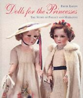 Dolls for the Princesses: The Story of France and Mar... by Suzy Menkes Hardback