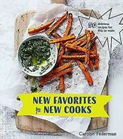 Nuevo Favorites para Nuevo Cooks : 50 Delicioso Recetas para Niños para Hacer