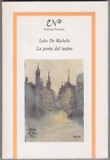 Lelio De Michelis, La porta del teatro, poesia, Nannerl, 1989, poesia italiana