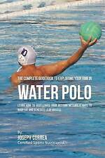 The Complete Guidebook to Exploiting Your RMR in Water Polo: Learn How to Accele
