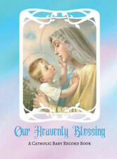 Our Heavenly Blessing, A Catholic Baby Record Book ~ Full-Color Baby Book