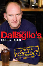 Dallaglio's Rugby Tales: Legendary Stories of Blood, Sweat and Beers, Lawrence D
