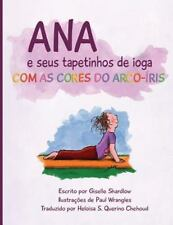 Ana e Seus Tapetinhos de Ioga Com As Cores Do Arco-íris by Giselle Shardlow...