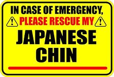 In Case Of Emergency Rescue My Japanese Chin Sticker
