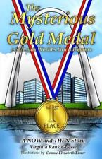 The Mysterious Gold Medal : A St. Louis World's Fair Adventure by Virginia...