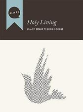 Holy Living: What It Means to Be like Christ, Participant's Guide (Dialog), Mike