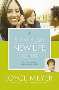 Start Your New Life Today: An Exciting New Beginnin... by Meyer, Joyce Paperback