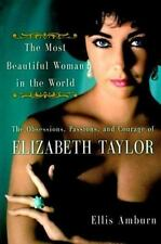 The Most Beautiful Woman in the World: Obsessions, Passions, and Courage of Eliz