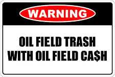 """Metal Sign Warning Oil Field Trash With Oil Field Cash 8"""" x 12"""" Aluminum NS 229"""