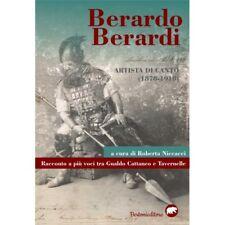 Berardo Berardi - Artista di canto (1878-1918) saggio R.Niccacci BERTONI EDITORE