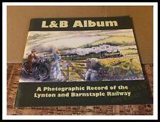 L&B Album A Photographic Record of Lynton & Barnstaple Railway Paperback 2008
