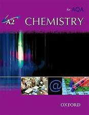 A2 Chemistry for AQA Student Book Nigel Saunders Angela Saunders OUP Oxford