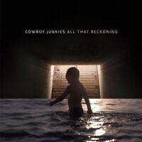 Cowboy Junkies - All That Reckoning (NEW CD ALBUM)