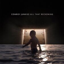 Cowboy Junkies - All That Reckoning (NEW CD ALBUM) (Preorder Out 13th July)