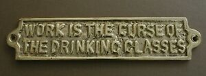 WORK IS THE CURSE BRASS DOOR SIGN NOTICE OLD ANTIQUE STYLE PUB BAR MAN CAVE