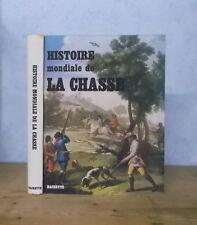 CHASSE A COURRE VENERIE CHASSE A TIR  GIBIER HISTOIRE MONDIALE DE LA CHASSE (ILL