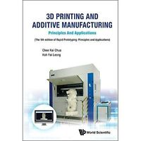 3D Printing And Additive Manufacturing: Principles And Applications - Fifth Edit