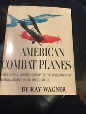 American Combat Planes Ray Wagner First Edition 1960