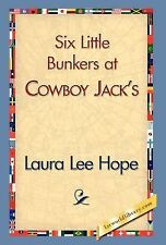 Six Little Bunkers at Cowboy Jack's by Laura Lee Hope (2007, Hardcover)