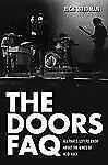 NEW The Doors FAQ All That's Left to Know about the Kings of Acid Rock Book
