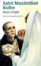 Encounter the Saints: St. Maximilian Kolbe : Mary's Knight Vol. 10 by Patricia …