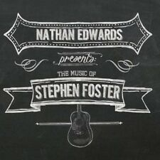 Nathan Edwards - The Music of Stephen Foster [New CD]