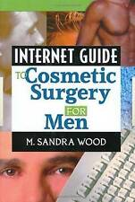 NEW Internet Guide to Cosmetic Surgery for Men