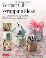 Perfect Paper Gift Wrapping Ideas: 101 Ways to Personalize Your Gift Using Simple, Everyday Materials by Hiroe Miyaoka (Paperback, 2015)