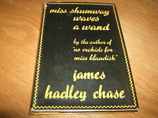 JAMES HADLEY CHASE-MISS SHUMWAY WAVES A WAND-1ST-1944-HB-VG-JARROLD-ULTRA RARE
