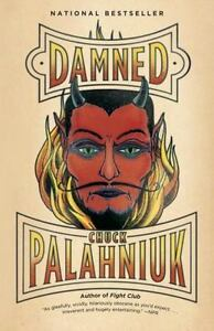 Damned Trilogy: Damned Bk. 1 by Chuck Palahniuk (2012, Paperback)