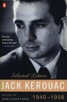 Jack Kerouac: Selected Letters, Vol. 1, 1940-1956 , Paperback , Kerouac, Jack