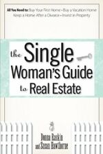 The Single Womans Guide To Real Estate: All You Need to Buy Your First Home, Bu