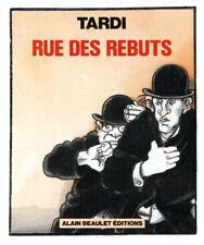 EO JACQUES TARDI ( LOUIS-FERDINAND CÉLINE ) ROMAN GRAPHIQUE : RUE DES REBUTS