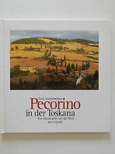Pecorino in der Toskana Toni Anzenberger ein Hund geht um die Welt ars vivendi