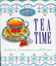 Tea Time: Tradition, Presentation, And Recipes (Running Press Miniature Edition