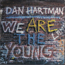 WE ARE THE YOUNG - I'M NOT A ROLLING STONE # DAN HARTMAN