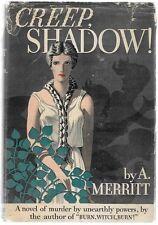 Creep, Shadow! by A. Merritt 1st w/2 Dust Jackets