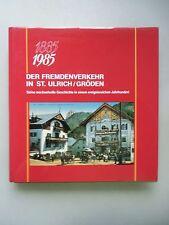 Fremdenverkehr in St. Ulrich Gröden wechselvolle Geschichte .. 1985 Südtirol