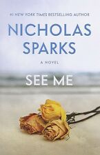 See Me: A Novel by Nicholas Sparks - HARDCOVER - BRAND NEW!