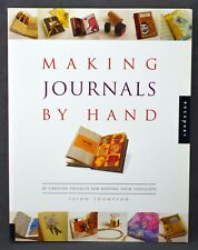 Making Journals by Hand: 20 Creative Projects Keeping Your Thoughts (Paperback)