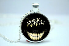 We're all Mad here,  Alice in Wonderland Necklace Glass Cabochon Necklace