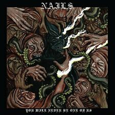 Nails - You Will Never Be One of Us [CD]