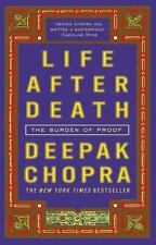 Life after Death : The Burden of Proof by Deepak Chopra (2008, Paperback)