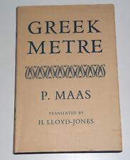 GREEK METRE Paul Maas Translated by H Lloyd-Jones 1966 Hardback