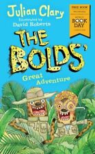 The Bolds' Great Adventure World Book Day 2018 by Julian Clary 9781783446292