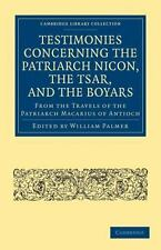 Testimonies Concerning the Patriarch Nicon, the Tsar, and the Boyars, from...