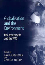 USED (LN) Globalization and the Environment: Risk Assessment and the Wto