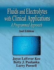 Fluid and Electrolytes with Clinical Applications: A Programmed Approach 7e by