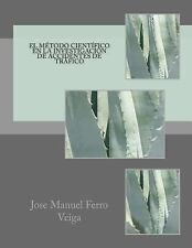 El Método Científico en la Investigación de Accidentes de Tráfico by José...