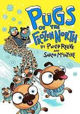 Pugs of the Frozen North, Reeve, Philip, Very Good Book